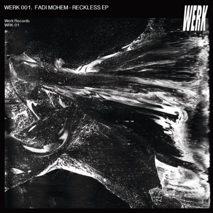 Fadi Mohem – Reckless EP – Werk Records