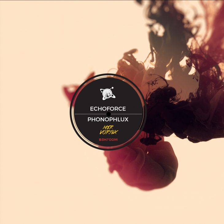 Echoforce | Phonophlux – Mir / Vortex on Bakroom – Recommended Techno