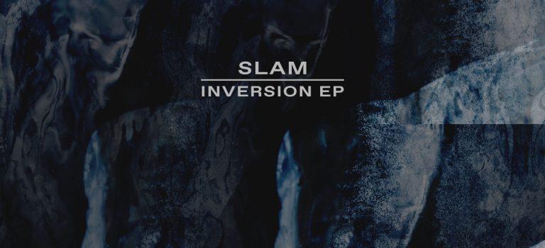 SLAM – INVERSION EP – SOMA RECORDS